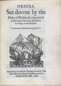 The title page a contemporary English translation of Medina Sidonia's orders for the Armada. The illustration is of a Portuguese galleon of the Armada: Spanish Armada June to September 1588