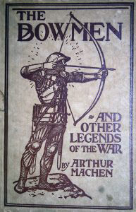 The book 'The Bowmen' by Arthur Machen, the origin of the 'Angel of Mons' myth: Battle of Mons on 23rd August 1914 in the First World War